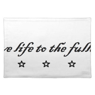 live life to the fullest tischset