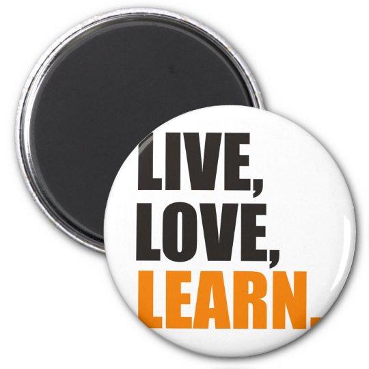 Live, Love, Learn Runder Magnet 5,1 Cm