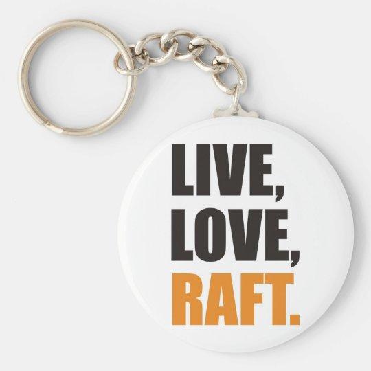Live,Love,Raft Schlüsselanhänger