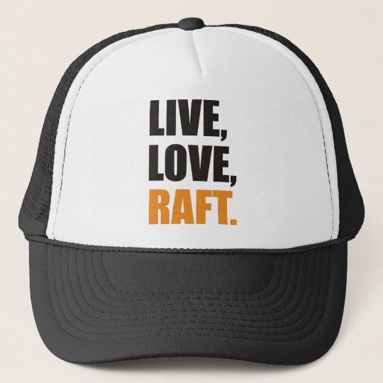 Live,Love,Raft Truckerkappe
