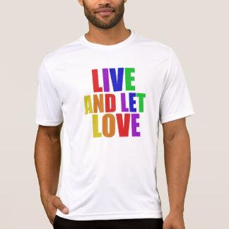 Live- und gelassener Liebehomosexuellregenbogen T-Shirt