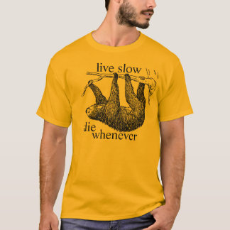 Live verlangsamen Sie T-Shirt