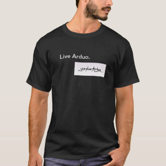 LiveArduo raues t durch stephon Arduo T-Shirt