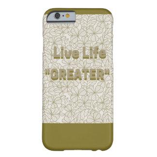"Liveleben ""GRÖSSERER"" iPhone kaum dort Barely There iPhone 6 Hülle"