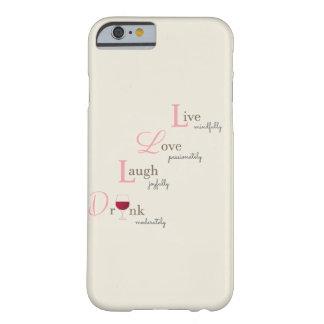 LiveLiebe-Lachen- und Getränkwein Barely There iPhone 6 Hülle