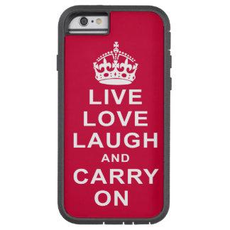 LiveLiebe-Lachen und macht weiter Tough Xtreme iPhone 6 Hülle