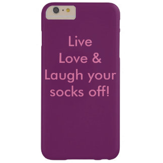 LiveLiebe und lachen Ihre Socken weg! Barely There iPhone 6 Plus Hülle