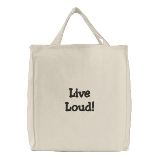 LiveLoud! Bestickte Tragetasche