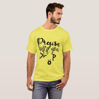 Lob, bis Sie fallen T-Shirt