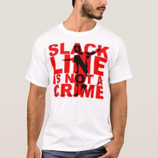 Lockere Linie ist nicht ein Verbrechen-Shirt T-Shirt