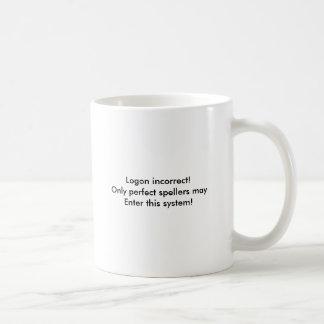 Logon falsch! Nur perfektes Spellers mayEnter… Kaffeetasse