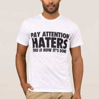 Lohn-Aufmerksamkeits-Hasser T-Shirt