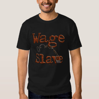 Lohn-Sklave T Shirt