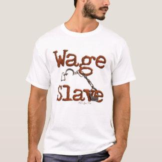 Lohn-Sklave T-Shirt