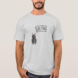 LOLFAGROBOT T-Shirt