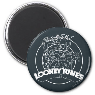 LOONEY TUNES™, DAS ALLE VÖLKER IST! ™ RUNDER MAGNET 5,7 CM