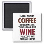 Lord, geben mir Kaffee und Wein Magnete