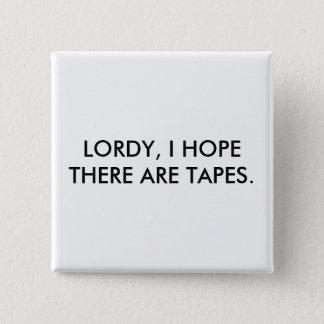 Lordy, hoffe ich, dass es Bänder gibt Quadratischer Button 5,1 Cm