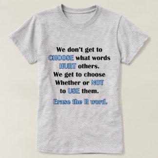 Löschen Sie das r-Wort T-Shirt