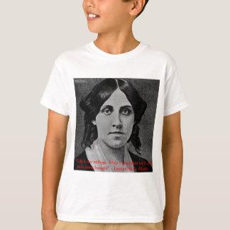 """Louisa kann Alcott, """"das Leben ist, welches meine T-Shirt"""