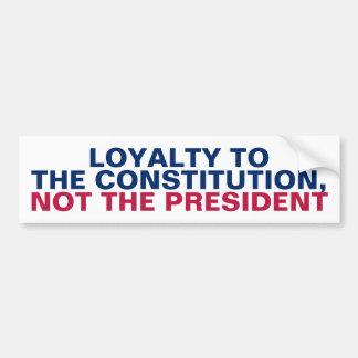 Loyalität zur Konstitution nicht der Präsident Autoaufkleber