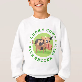 Lucky cows give better milk sweatshirt