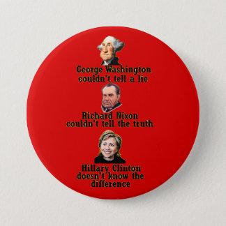 Lügen und Wahrheit, Hillary-Art Runder Button 7,6 Cm