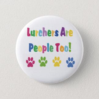 Lurchers sind Leute auch Runder Button 5,7 Cm