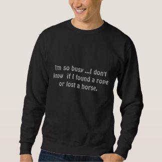 Lustig, bin ich, also beschäftigt, weiß ich nicht, sweatshirt