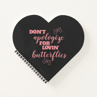 Funny Don't Apologize for Lovin' Butterflies