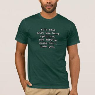 Lustig - es ist cool, dass Sie Meinungen… haben T-Shirt