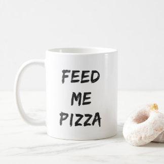 Lustig füttern Sie mir Pizza-Zitat-Druck Kaffeetasse