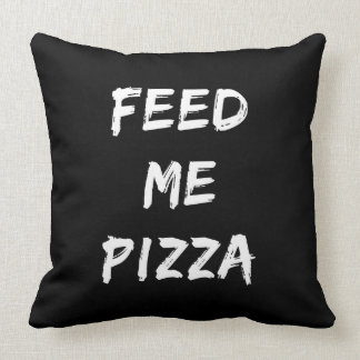 Lustig füttern Sie mir Pizza-Zitat-Druck Kissen
