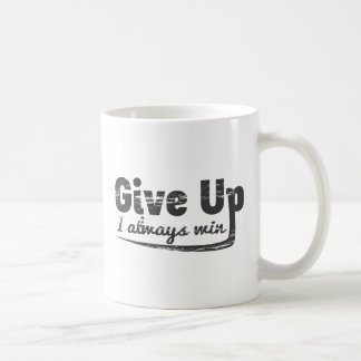Lustig geben Sie auf - ich gewinne immer Kaffeetasse