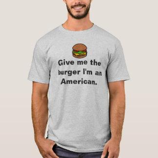 """Lustig """"geben Sie mir der Burger-"""" T - Shirt"""
