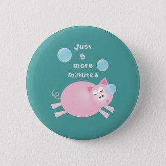 Lustig gerade fünf weiteres Minute-Traum-großes Runder Button 5,1 Cm
