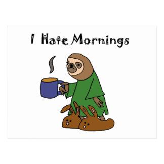 Lustig hasse ich Morgensloth-Cartoon Postkarte