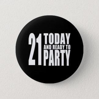 Lustige 21. Geburtstage: 21 heute und bereiten Sie Runder Button 5,7 Cm