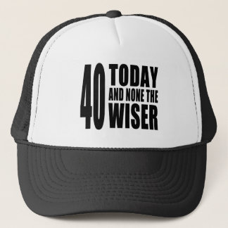 Lustige 40. Geburtstage: 40 heute und keine das Truckerkappe