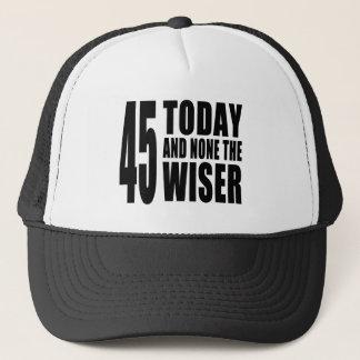 Lustige 45. Geburtstage: 45 heute und keine das Truckerkappe