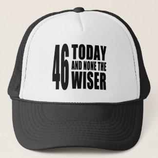 Lustige 46. Geburtstage: 46 heute und keine das Truckerkappe