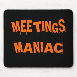 Lustige Büro Humor-Sitzungs-Maniac Mauspads