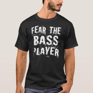 Lustige Furcht das Bass-Spieler-Musik-T-Stück T-Shirt
