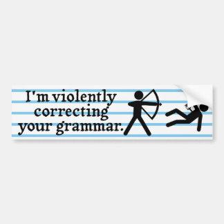 """Lustige """"Ihre Grammatik-still, korrigierend"""" Autoaufkleber"""