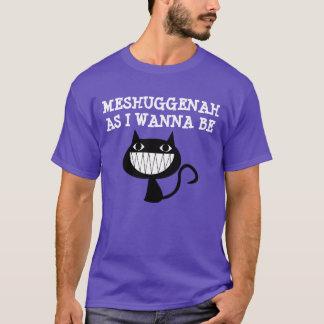 Lustige jüdische Katzen-T - Shirts, MESHUGGENAH T-Shirt