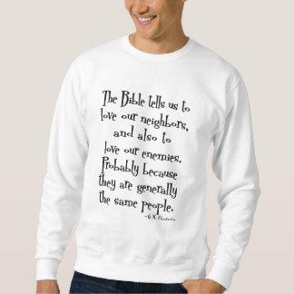 Lustige Liebe Ihr Nachbarzitat GK Chesterton Sweatshirt