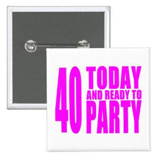 Lustige Mädchen-Geburtstage 40 heute und bereiten Button