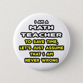 Lustige Mathe-Lehrer-T - Shirts und Geschenke Runder Button 5,7 Cm