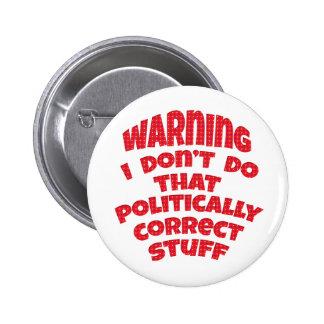 Lustige politisch falsche Knopf-Abzeichen-Buttone Runder Button 5,7 Cm