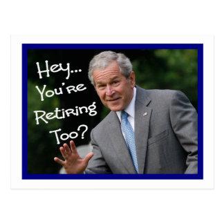 Lustige Ruhestands-Karten---Bush'ism Spaß Postkarte